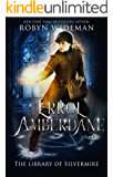 Errol Amberdane: The library of Silvermire (Guardian of Secrets Book 1)