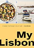 My Lisbon: A Cookbook from Portugal's City of Light