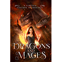 Dragons and Mages: A Limited Edition Anthology (English Edition)