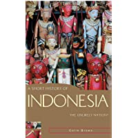 A Short History of Indonesia: The Unlikely Nation?