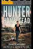 HUNTER HOMESTEAD (FEEDING THE WORLD Book 1)