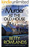 Murder at the Old House: A gripping and unputdownable cozy mystery novel (A Melissa Craig Mystery Book 10)