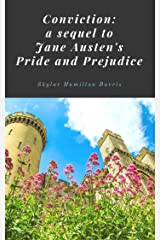 Conviction: a sequel to Jane Austen's Pride and Prejudice Kindle Edition