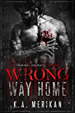 Wrong Way Home: Taken (Criminal Delights Book 1) (English Edition)