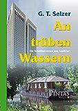 An trüben Wassern: Ein Kriminalroman aus Frankfurt
