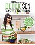 Detox SEN para estar sanos por dentro y bellos por fuera: Claves nutricionales y rutinas diarias para eliminar toxinas de forma Saludable, Energética y Nutritiva (SEN) (Medicinas complementarias)