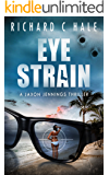 Eye Strain (A Jaxon Jennings Detective Mystery Thriller Series Book 5)