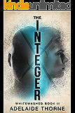 The Integer: A YA Sci-Fi Adventure (Whitewashed Book 2)
