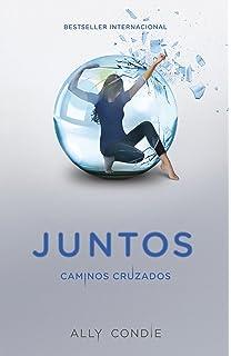 Caminos Cruzados: Juntos 2 (Spanish Edition)