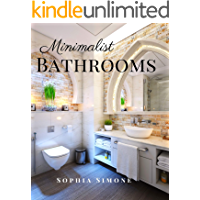 Minimalist Bathrooms: A Beautiful Modern Architecture Interior Décor Minimalist Picture Book Indoor Photography Coffee Table Photobook Home Design Guide Book Decorating Ideas