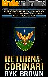 "Ep.#13 - ""Return of the Corinari"" (The Frontiers Saga - Part 2: Rogue Castes)"