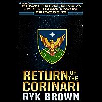 "Ep.#13 - ""Return of the Corinari"" (The Frontiers Saga - Part 2: Rogue Castes) (English Edition)"