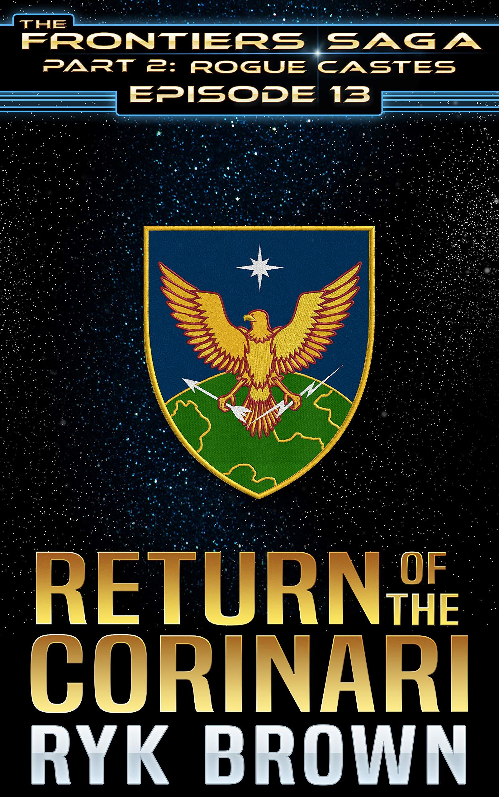 Ep. 13   'Return Of The Corinari'  The Frontiers Saga   Part 2  Rogue Castes   English Edition