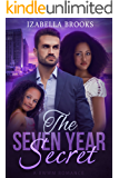 The Seven Year Secret:  A BWWM Romance