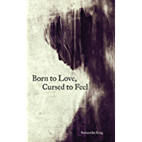 Born to Love, Cursed to Feel (English Edition)