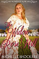 The Widow of Rose Hill (The Women of Rose Hill Book 2) Kindle Edition