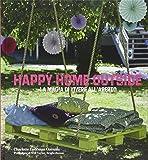 Happy home outside. La magia di vivere all'aperto