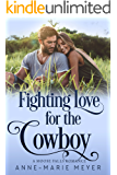 Fighting Love for the Cowboy (A Moose Falls Romance Book 1)