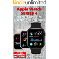 Apple Watch SERIES 4 - Ultimate List of the Essential Tips and Tricks (261 Siri Commands/Easter Eggs)