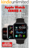 Apple Watch SERIES 4 - Ultimate List of the Essential Tips and Tricks (261 Siri Commands/Easter Eggs) (English Edition)