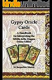 Gypsy Oracle Cards: A Handbook for Interpreting the Sibilla della Zingara: Deluxe Edition (English Edition)