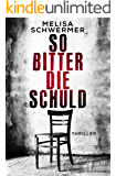So bitter die Schuld: Thriller (Fabian Prior 1) (German Edition)