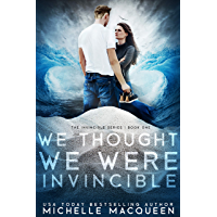 We Thought We Were Invincible (English Edition)