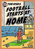 Tom Byer's Football Starts at Home [UK]