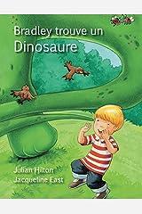 Bradley trouve un dinosaure (French Edition) Kindle Edition