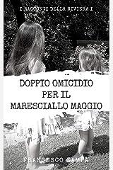 Doppio Omicidio per il Maresciallo Maggio (I Racconti della Riviera Vol. 1) (Italian Edition) Kindle Edition