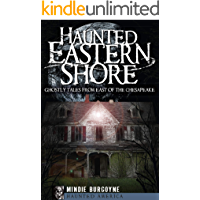 Haunted Eastern Shore: Ghostly Tales from East of the Chesapeake (Haunted America) book cover