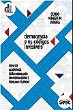 Democracia e os códigos invisíveis: como os algoritmos estão modulando comportamentos e escolhas políticas (Coleção…