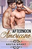Afternoon Americano (Coffee Boys Book 3)