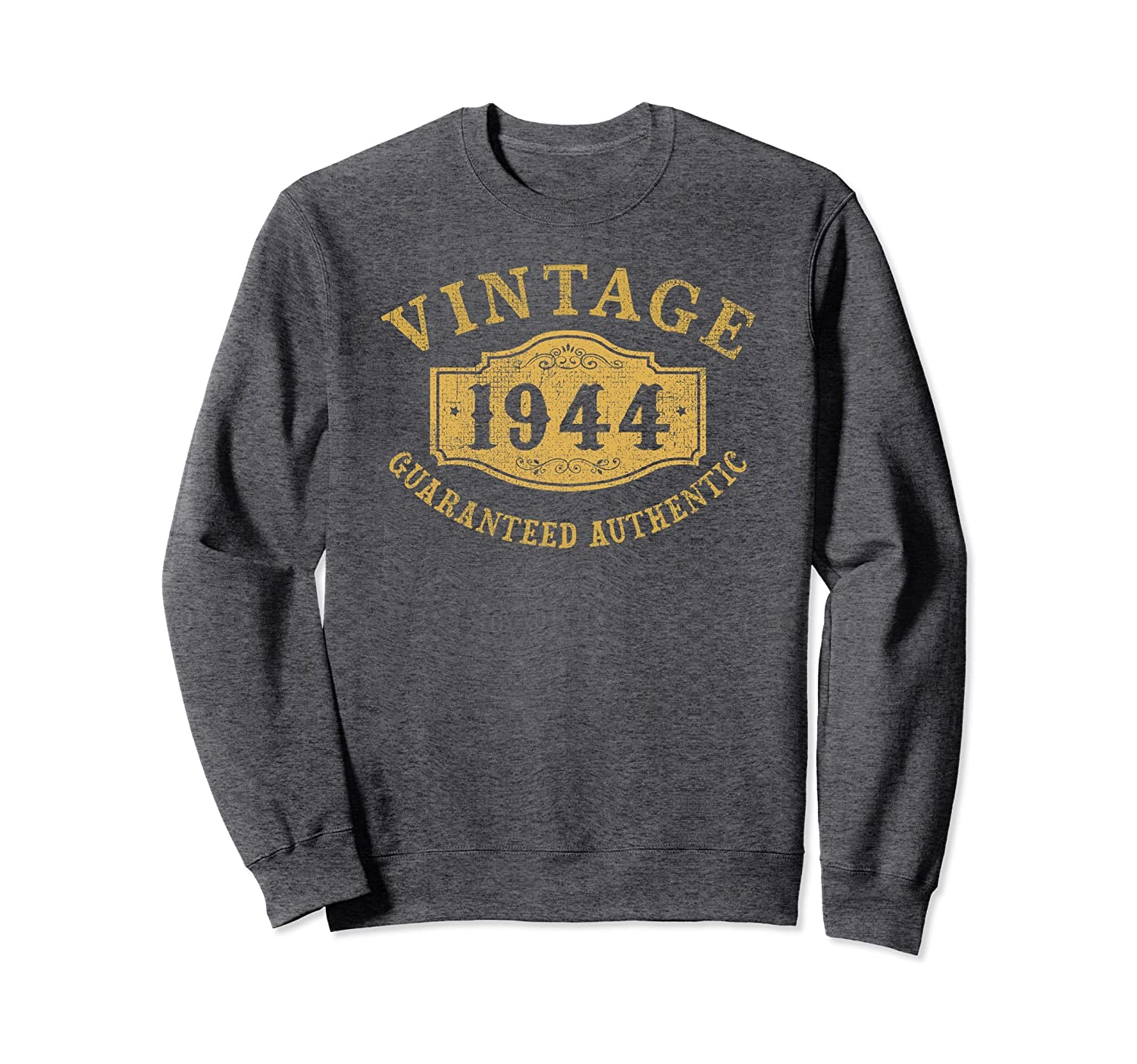 1944 Authentic 74 years old 74th Birthday Gift Sweatshirt-TH