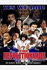 Yes We Did! The Revolutionaries : Volume 3 Kindle Edition