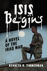 ISIS Begins: A Novel of the Iraq War Kindle Edition