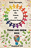 How To Win Friends And Influence People & Think And Grow Rich