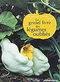 Le grand livre des légumes oubliés