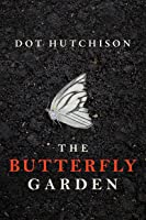 The Butterfly Garden (The Collector Book 1)