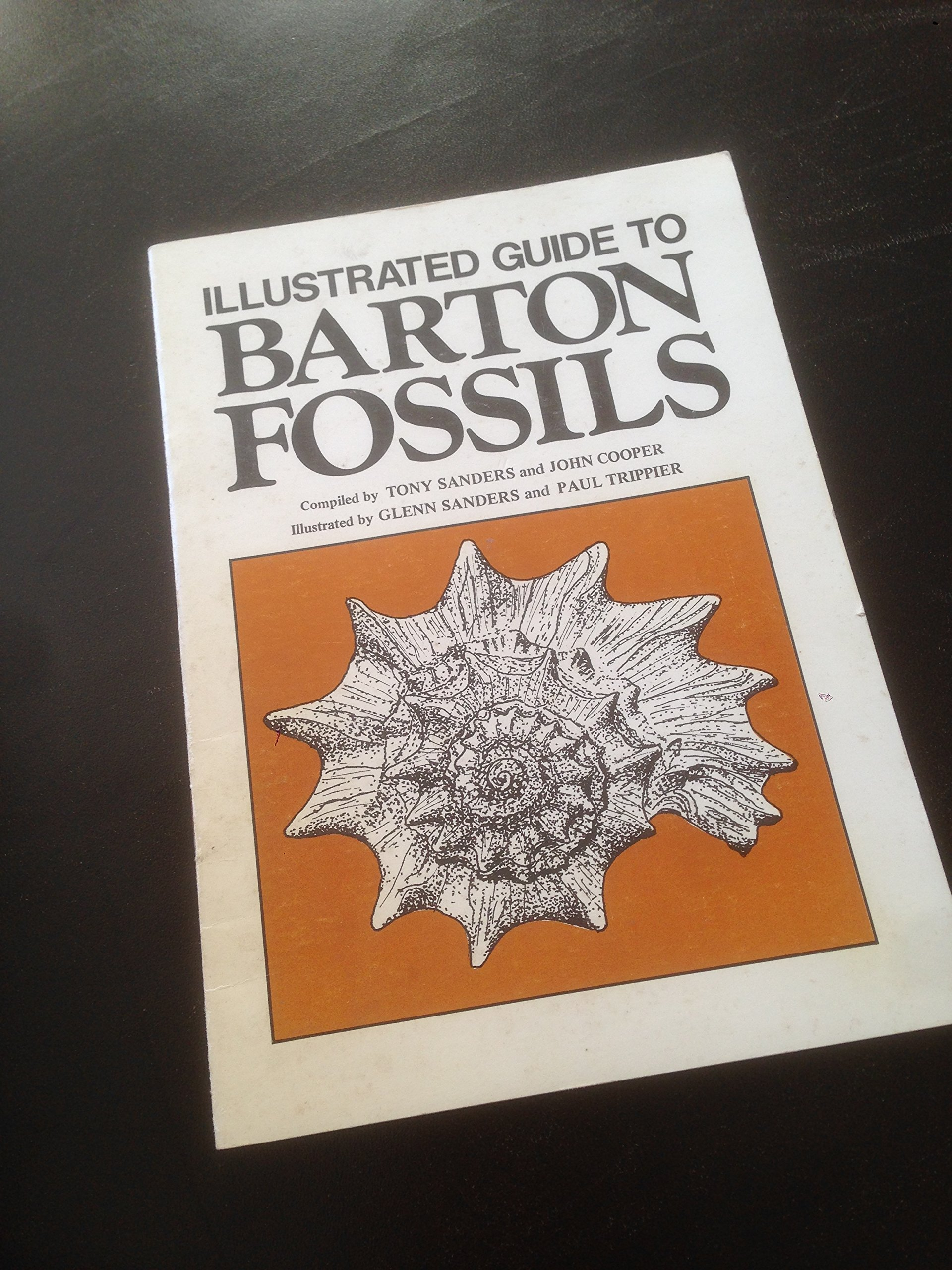 Illustrated Guide To Barton Fossils Amazoncouk Tony Sanders John Cooper Paul Trippier Glenn Books