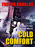 Cold Comfort (Bridgette Cash Mystery Thriller Book 1)