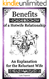 Benefits of a Hotwife Relationship: an Explanation for the Reluctant Wife: Benefits of a Hotwife Relationship