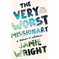 The Very Worst Missionary: A Memoir or Whatever