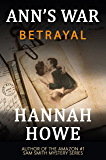 Betrayal: An Ann's War Mystery (The Ann's War Mystery Series Book 1) (English Edition)