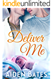 Deliver Me (Silver Oak Medical Center Book 1)