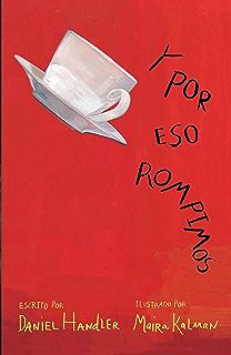 Y por eso rompimos (Spanish Edition)