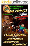 Amazing Minecraft Comics: Flash and Bones and the Mysterious Bloodrock Mountains: The Greatest Minecraft Comics for Kids (Real Comics in Minecraft - Flash and Bones Book 3)