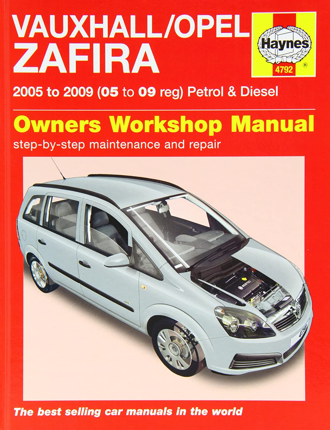 Vauxhall/Opel Zafira Petrol and Diesel Service and Repair Manual: 2005 to  2009 (