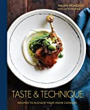 Taste and Technique: Recipes to Elevate Your Home Cooking