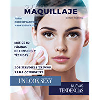 Guía de Maquillaje: Para principiantes y profesionales (Spanish Edition)